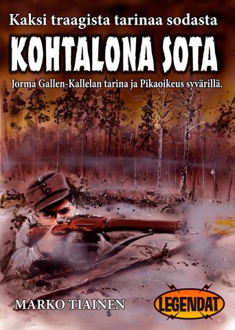Kohtalona sota – Jorma Gallen-Kallelan tarina ja Pikaoikeus Syvärillä