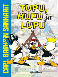 Carl Barksin sankarit – Tupu, Hupu ja Lupu