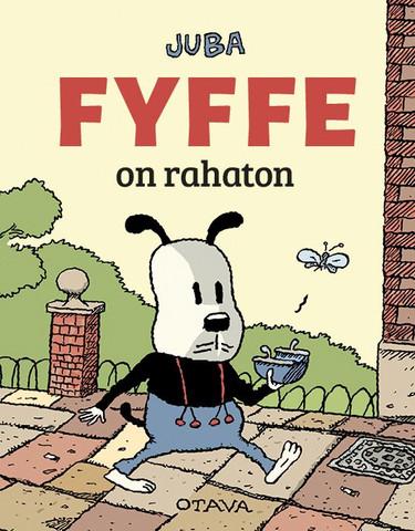 Fyffe on rahaton
