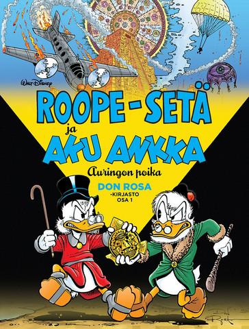 Don Rosa -kirjasto 1: Roope-setä ja Aku Ankka – Auringon poika ENNAKKOTILAUS