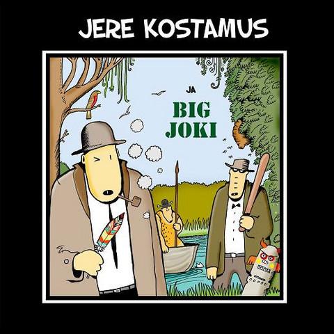 Jere Kostamus: Big joki