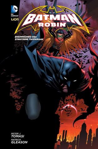 Batman & Robin 1: Synnyimme tappamaan