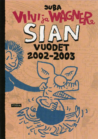Viivi & Wagner – Sian vuodet 2002-2003