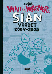 Viivi & Wagner – Sian vuodet 2004–2005