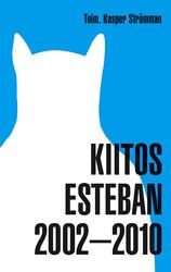Kiitos Esteban 2002–2010