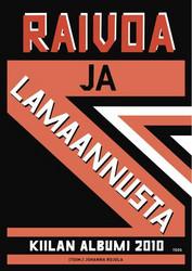 Raivoa ja lamaannusta – Kiilan albumi 2010