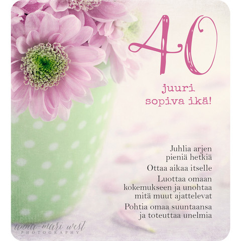 40 - just the right age! (13x14cm, incl. envelope)