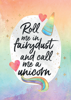 Roll me in fairydust and call me a unicorn