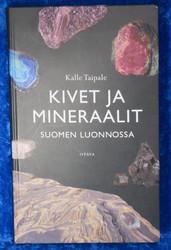 Kirja: Kivet ja Mineraalit Suomen luonnossa. 182s. värikuvat. Kalle Taipale/Otava