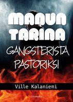 Manun tarina gansterista pastoriksi, Ville Kalaniemi