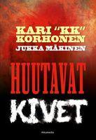 Huutavat kivet, Kari Korhonen, Jukka Mäkinen