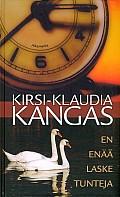 En enää laske tunteja, Kirsi-Klaudia Kangas,o