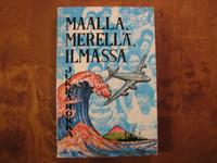 Maalla, merellä, ilmassa, Jukka Rokka