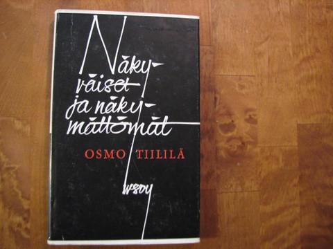 Näkyväiset ja näkymättömät, Osmo Tiililä