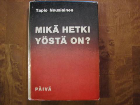 Mikä hetki yöstä on?, Tapio Nousiainen