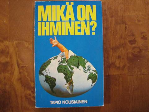 Mikä on ihminen?, Tapio Nousiainen