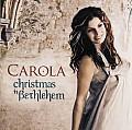 Christmas in Bethlehem, Carola