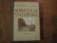Korvessa ja valtateillä, Kauko Haahtela, V.A. Haila
