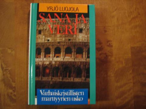 Sana ja veri, varhaiskristillisten marttyyrien usko, Yrjö Luojola
