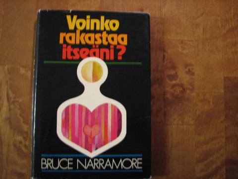 Voinko rakastaa itseäni, Bruce Narramore
