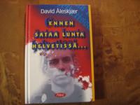 Ennen sataa lunta helvetissä, David Åleskjaer