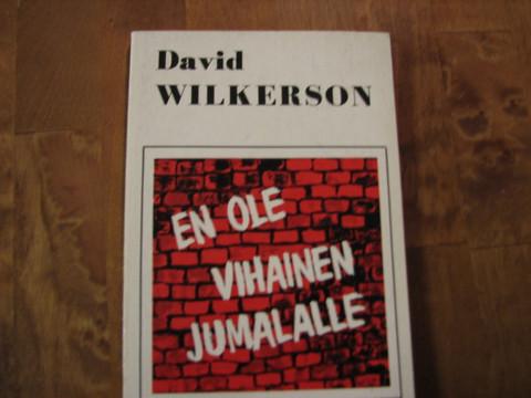 En ole vihainen Jumalalle, David Wilkerson