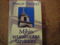 Mihin seurakuntaa tarvitaan, Philip Yancey
