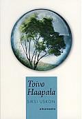 Siksi uskon, Toivo Haapala