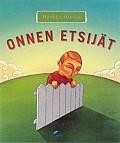 Onnen etsijät, Markku Ojanen