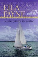 Karjalan tyttö myrskyn silmässä, Eila Payne