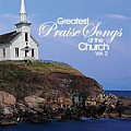 The greatest praise songs of the church