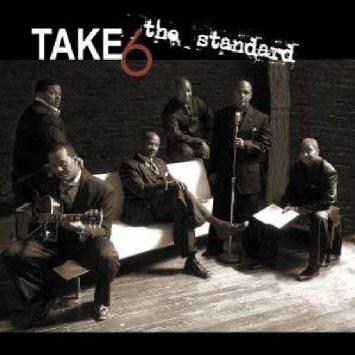 The standard, Take 6