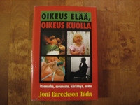 Oikeus elää, oikeus kuolla, Joni Eareckson Tada