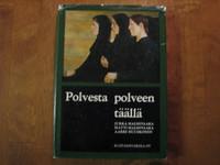 Polvesta polveen täällä, Jukka Malmivaara, Matti Malmivaara, Aarre Huuskonen