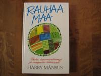 Rauhaa maa, Harry Månsus