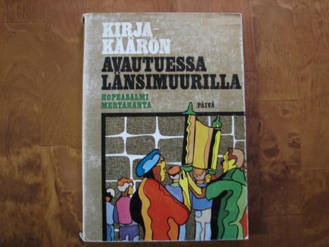 Kirjakäärön avautuessa Länsimuurilla, Jalmari Hopeasalmi, Alvi Mertaranta