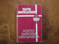 Voittosaatossa Kristuksessa, Tapio Nousiainen