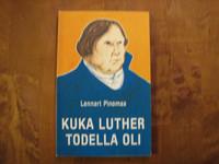 Kuka Luther todella oli, Lennart Pinomaa