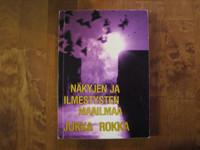 Näkyjen ja ilmestysten maailma, Jukka Rokka