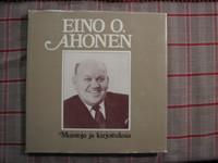 Muistoja ja kirjoituksia, Eino O. Ahonen