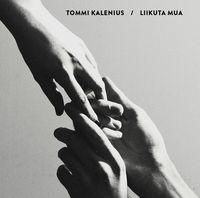 Liikuta mua, Tommi Kalenius