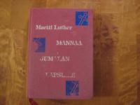 Mannaa Jumalan lapsille, Martti Luther