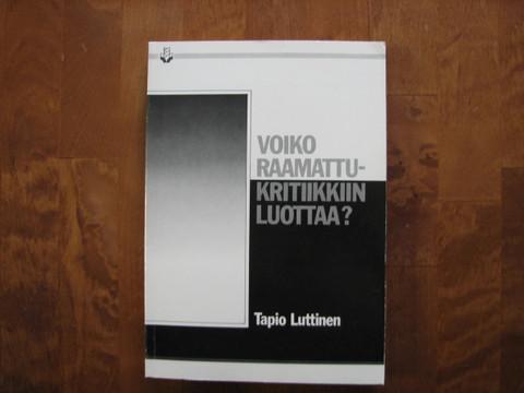 Voiko Raamattukritiikkiin luottaa, Tapio Luttinen
