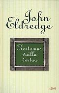 Kertomus vailla vertaa, John Eldredge