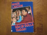 Hän on täällä tänään, Roger Larsson