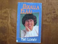 Uskalla elää, Mari Lorner