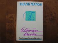 Elämän laulu, kertomus ihmiselämästä, Frank Mangs