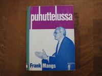 Puhuttelussa, Frank Mangs