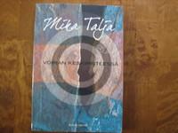 Voiman keskipisteessä, Mika Talja
