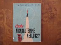 Onko aikakautemme kello 12, Tapio Nousiainen